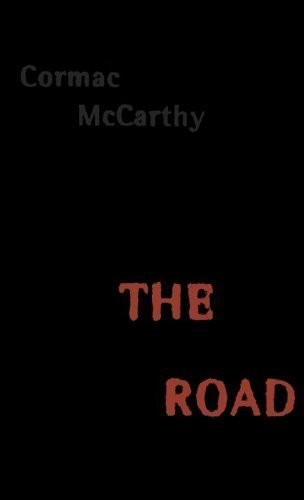 By Cormac McCarthy - The Road (1st, 13th printing) (8/27/06)