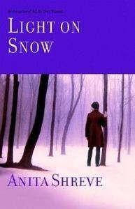 (LIGHT ON SNOW) BY Shreve, Anita (Author) Hardcover{Light on Snow}