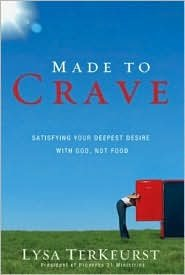 Made to Crave: Satisfying Your Deepest Desire with God, Not Food by Lysa TerKeurst