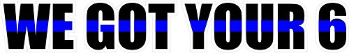 We Got Your 6 Blue Line Decal 6.5 x 1 Show your Support!