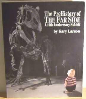 Pre-History Of The Far Side: 10th Anniversary Exhibit