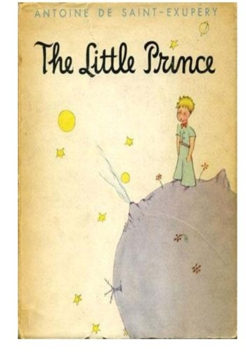 The Little Prince: The Childrens Classic Novella (Voted Best Book of the 20th Century in France)