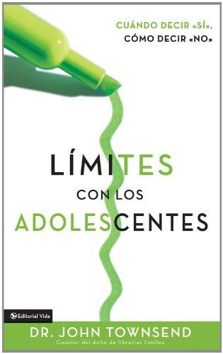Límites con los adolescentes: Cuando decir 'sí', cómo decir 'no (BOZ Series) (Spanish Edition)