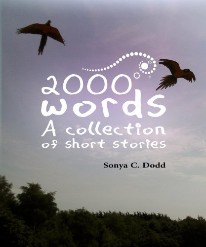 2000 Words: A collection of short stories