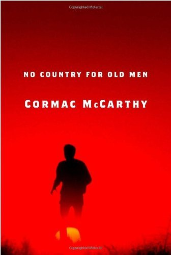 By Cormac McCarthy - No Country for Old Men (6/19/05)