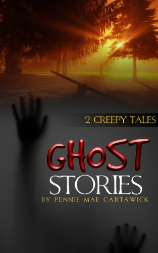 Ghost Stories: 2 Creepy Tales (Two horrifying short stories of the Supernatural Book 1)