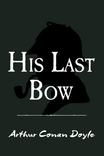 His Last Bow: Original and Unabridged (Translate House Classics)