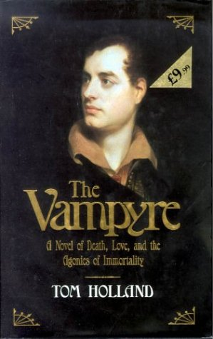 The Vampyre: Being the True Pilgrimage of George Gordon, Sixth Lord Byron