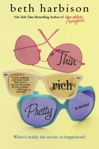 Thin, Rich, Pretty: A Novel