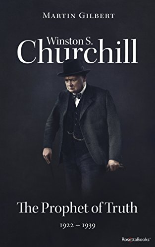 Winston S. Churchill: The Prophet of Truth, 1922-1939 (Volume V) (Churchill Biography Book 5)