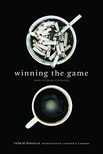 Winning the Game and Other Stories (Brazilian Literature in Translation Series)