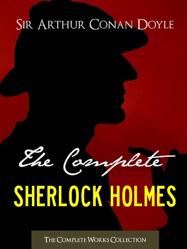 THE COMPLETE SHERLOCK HOLMES and THE COMPLETE TALES OF TERROR AND MYSTERY: Authorised Version by the Conan Doyle Estate, Ltd. (ILLUSTRATED) (Complete Works ... Doyle | The Complete Works Collection)