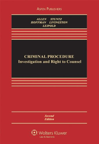 Criminal Procedure: Investigation & Right To Counsel, 2nd Edition (Aspen Casebooks)