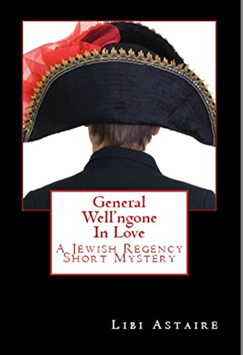 General Well'ngone In Love: A Jewish Regency Story