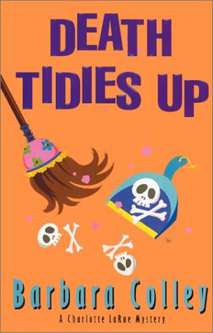Death Tidies Up (Charlotte LaRue Mystery Series, Book 2)