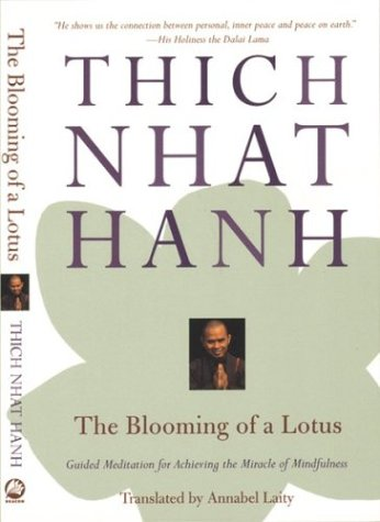The Blooming of a Lotus: Guided Meditations for Achieving the Miracle of Mindfulness