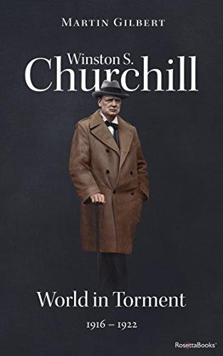 Winston S. Churchill: World in Torment, 1916-1922 (Volume IV) (Churchill Biography Book 4)