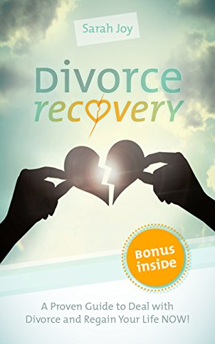 Divorce Recovery: Proven Strategies for Divorce Recovery and Dealing with Divorce: The Fastest Way To Deal With Divorce And Set Up A Bright Future! (Divorce ... - Coping and Dealing with Divorce Book 1)