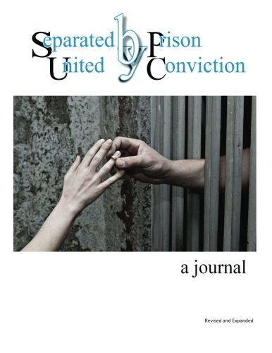 Separated by Prison, United by Conviction - a journal: Revised and Expanded