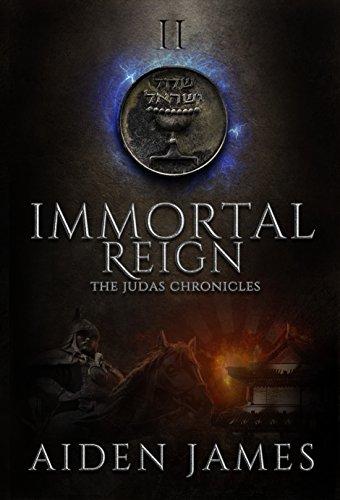 Immortal Reign (The Judas Chronicles Book 2)