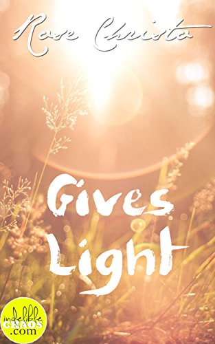 Gives Light (Gives Light Series Book 1)