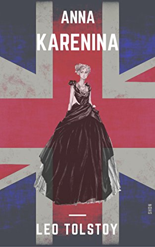 Anna Karenina (Shandon Classics) [The UK Best-Loved Novels Of All Times - #21]