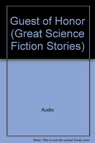 Guest of Honor (Great Science Fiction Stories)