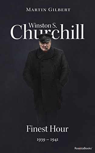 Winston S. Churchill: Finest Hour, 1939-1941 (Volume VI) (Churchill Biography Book 6)