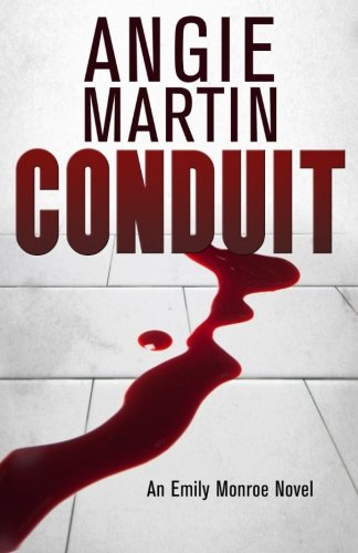Conduit (An Emily Monroe Novel) (Volume 1)