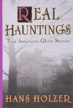 Real Hauntings: True American Ghost Stories