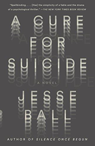A Cure for Suicide: A Novel (Vintage Contemporaries)