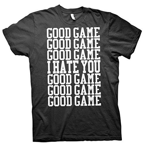 Good Game, Good Game, I HATE YOU - Good Sportsmanship Funny SportsT-shirt