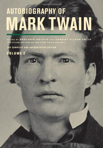 Autobiography of Mark Twain, Volume 2: The Complete and Authoritative Edition (Mark Twain Papers)