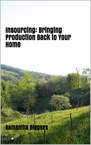 Insourcing: Bringing Production Back to Your Home