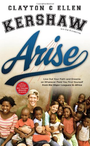Arise: Live Out Your Faith and Dreams on Whatever Field You Find Yourself