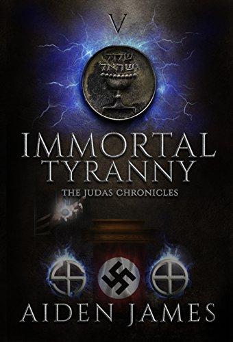 Immortal Tyranny (The Judas Chronicles Book 5)