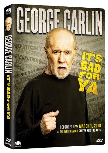 George Carlin: It's Bad For Ya