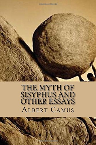 albert camus the myth of sisyphus Camus' early essay collection noces (nuptials) features essays set amidst classical roman ruins as the myth of sisyphus and the rebel (which takes as its hero prometheus) both are rooted in camus' classical paideia.