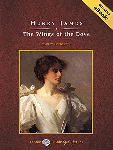 The Wings of the Dove (Tantor Unabridged Classics)