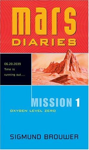 Mission 1: Oxygen Level Zero (Mars Diaries)