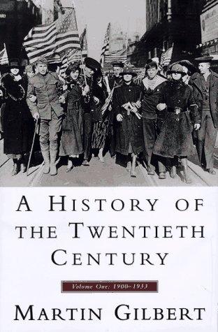 A History of the Twentieth Century 1900-1933, Vol. 1