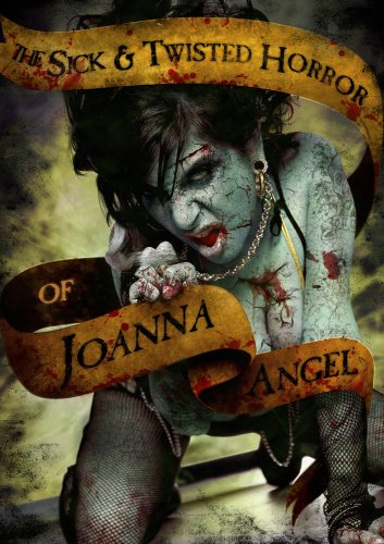 Sick & Twisted Horror of Joanna Angel