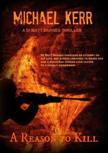 A Reason To Kill (DI Matt Barnes Book 1)