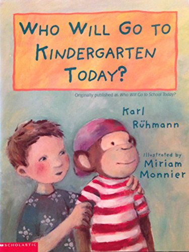 Who Will Go to Kindergarten Today?