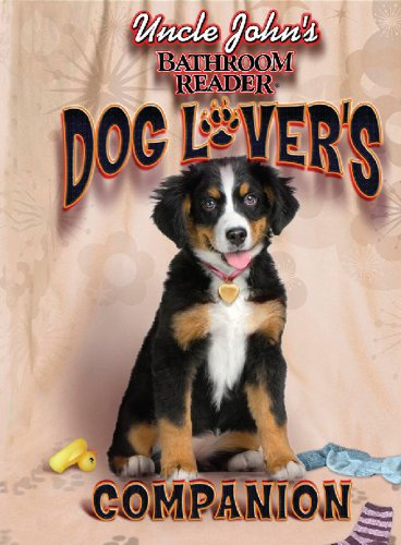 Uncle John's Bathroom Reader Dog Lover's Companion (Uncle John's Bathroom Readers)