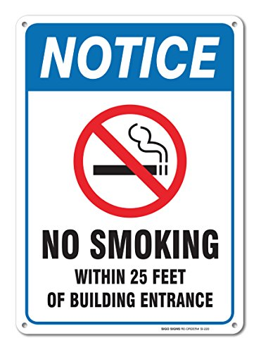 No Smoking Sign, Large no Smoking within 25 feet of building entrance sign, Legend 14 high x 10 wide. High quality Rust Free Aluminum Sign
