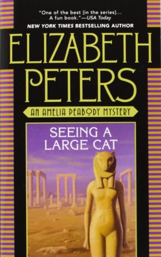 Seeing a Large Cat (Amelia Peabody, Book 9 )