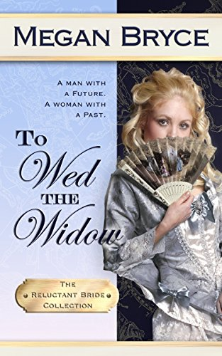 To Wed The Widow (The Reluctant Bride Collection Book 3)