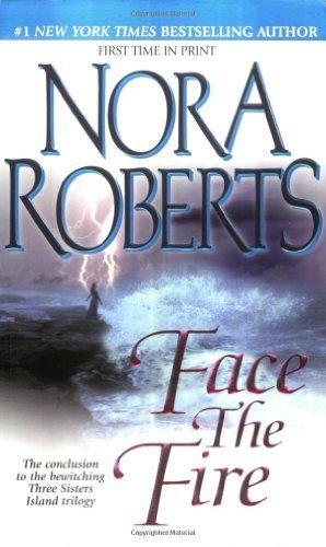 Face the Fire (Three Sisters Island Trilogy) 1st (first) Edition by Roberts, Nora [2002]