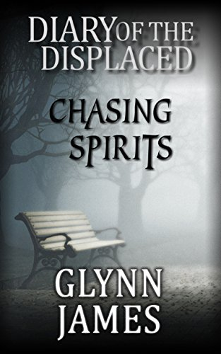 Diary of the Displaced - Chasing Spirits: The Memoirs of Reginald Weldon